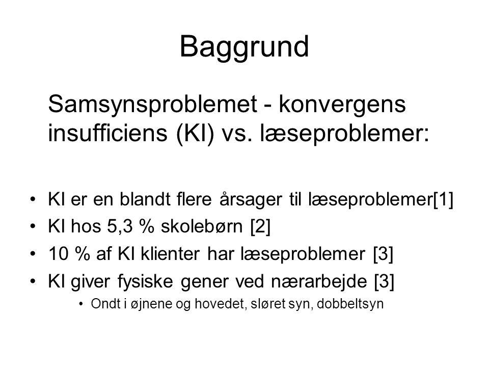 Baggrund Samsynsproblemet - konvergens insufficiens (KI) vs. læseproblemer: KI er en blandt flere årsager til læseproblemer[1]